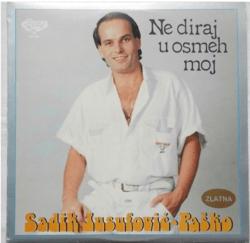 Sadik Jusufovic Pasko 1989 - Ne diraj u osmeh moj 34447422_Prednja